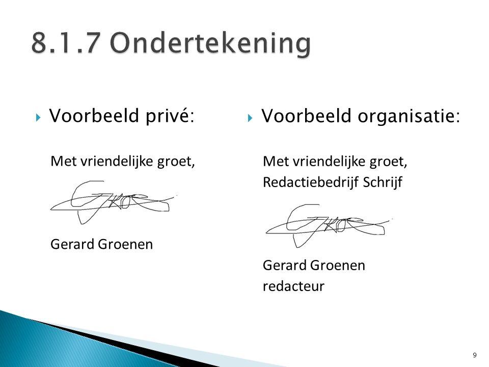 8.1.7 Ondertekening Voorbeeld privé: Voorbeeld organisatie: