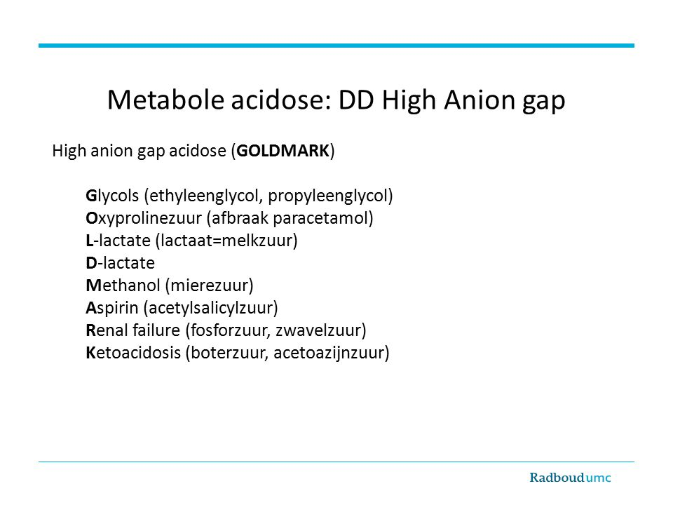 Metabole acidose: DD High Anion gap