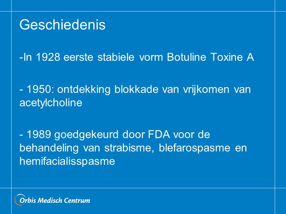 Geschiedenis In 1928 eerste stabiele vorm Botuline Toxine A