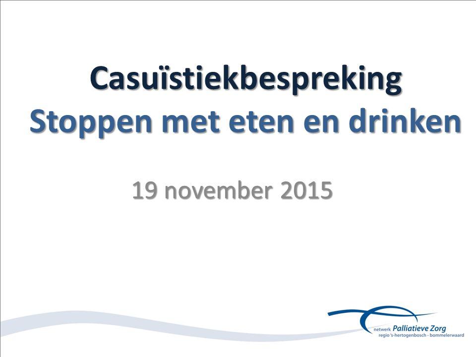 Casuïstiekbespreking Stoppen met eten en drinken