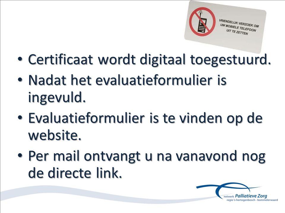 Certificaat wordt digitaal toegestuurd.
