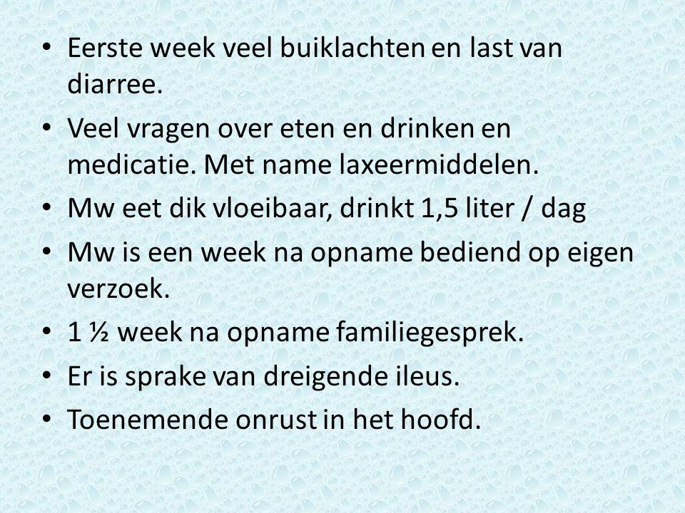 Eerste week veel buiklachten en last van diarree.