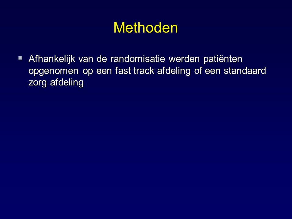 Methoden Afhankelijk van de randomisatie werden patiënten opgenomen op een fast track afdeling of een standaard zorg afdeling.