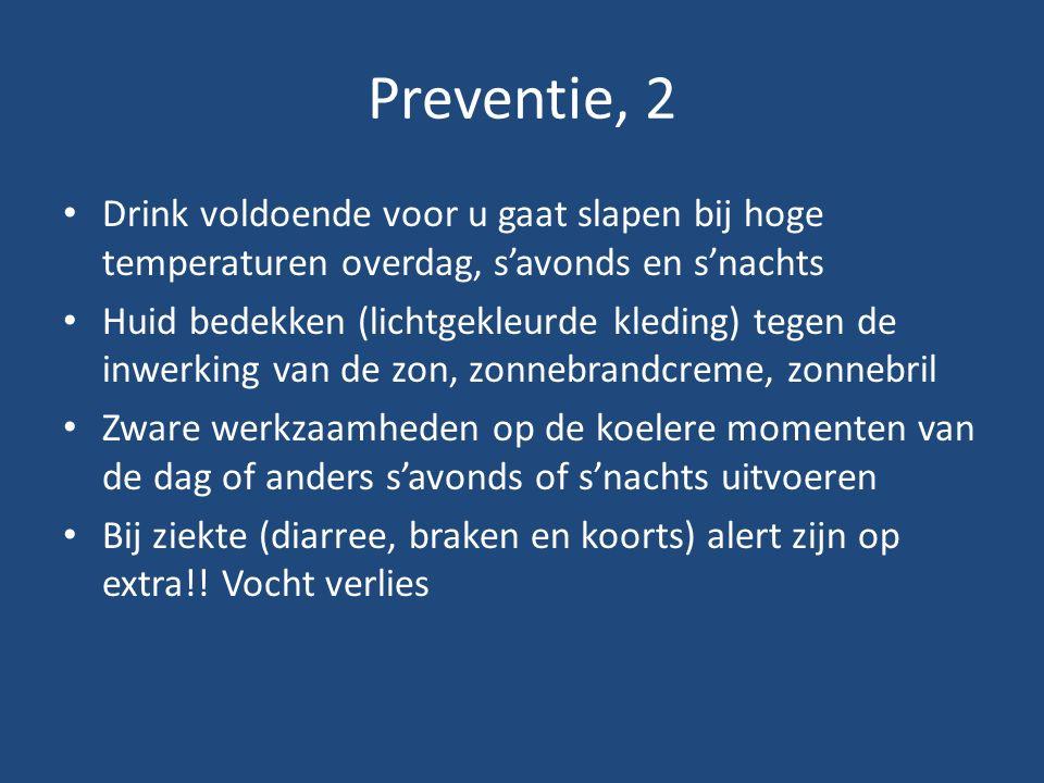 Preventie, 2 Drink voldoende voor u gaat slapen bij hoge temperaturen overdag, s'avonds en s'nachts.