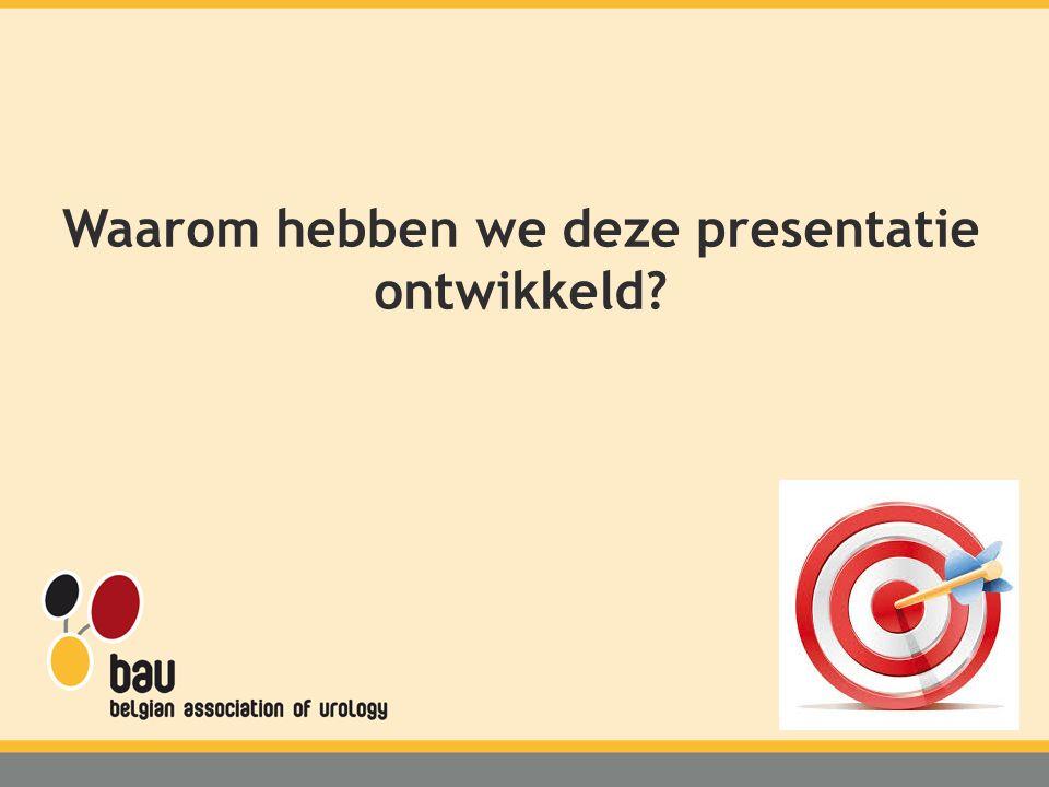 Waarom hebben we deze presentatie ontwikkeld