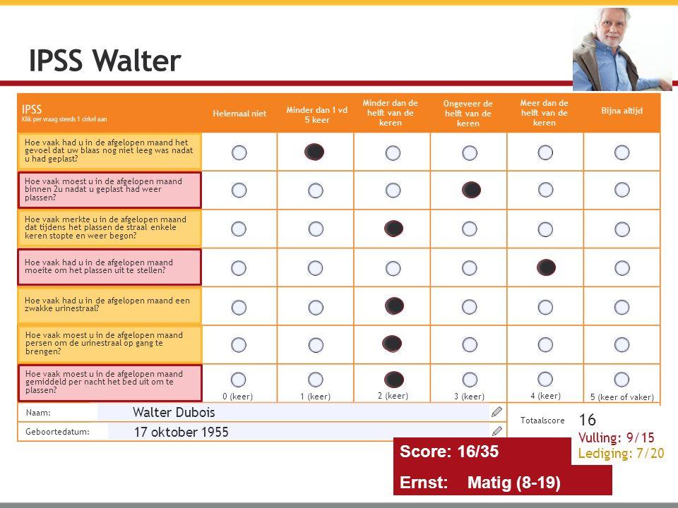 IPSS Walter 16 Score: 16/35 Ernst: Matig (8-19) Walter Dubois