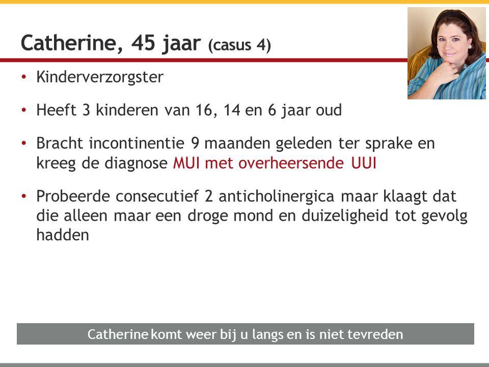 Catherine, 45 jaar (casus 4)