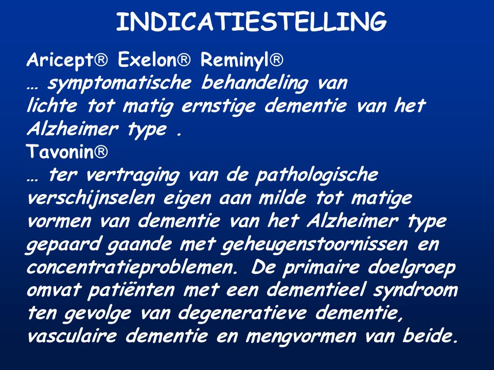 INDICATIESTELLING Aricept Exelon Reminyl