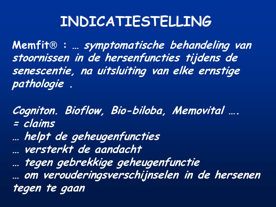 INDICATIESTELLING Memfit : … symptomatische behandeling van