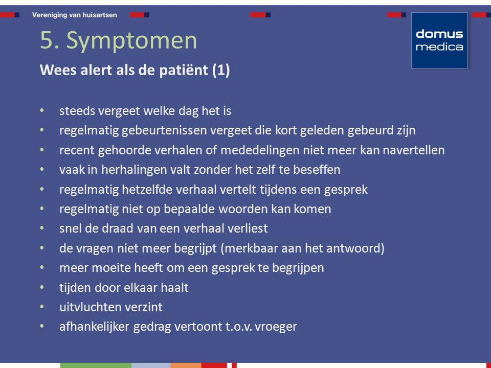 5. Symptomen Wees alert als de patiënt (1)