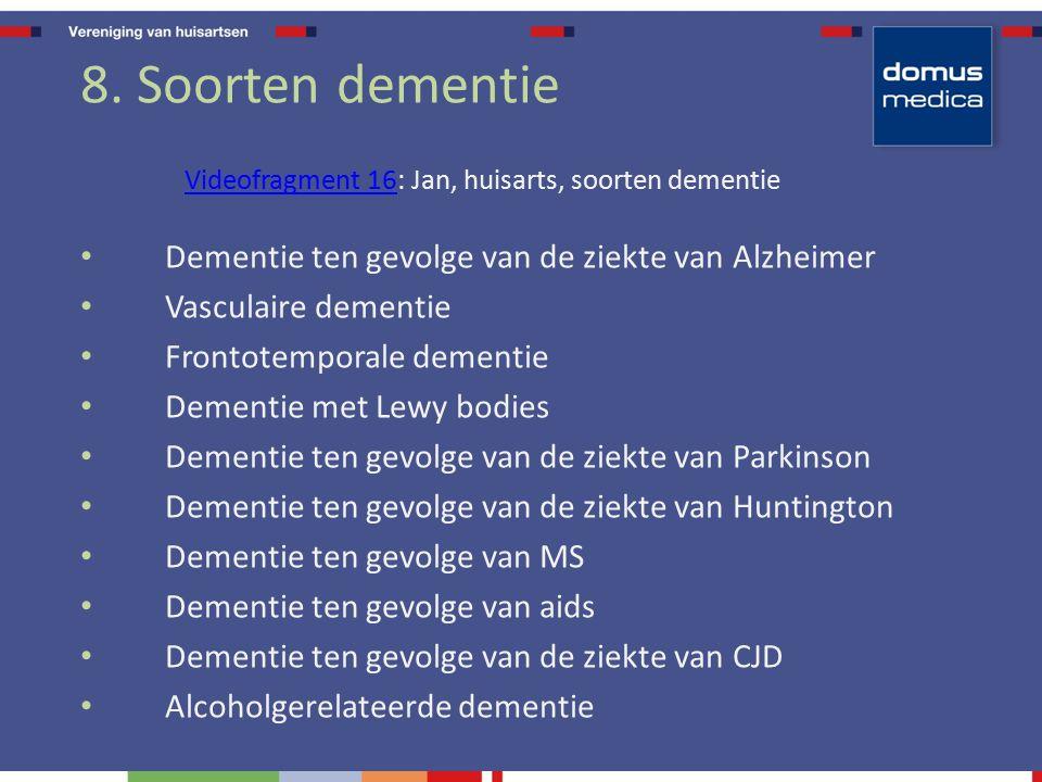 8. Soorten dementie Dementie ten gevolge van de ziekte van Alzheimer