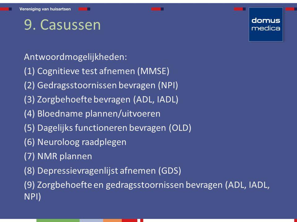 9. Casussen Antwoordmogelijkheden: (1) Cognitieve test afnemen (MMSE)