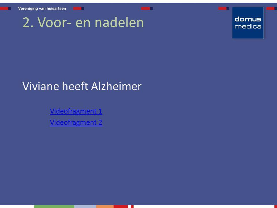 2. Voor- en nadelen Viviane heeft Alzheimer Videofragment 1