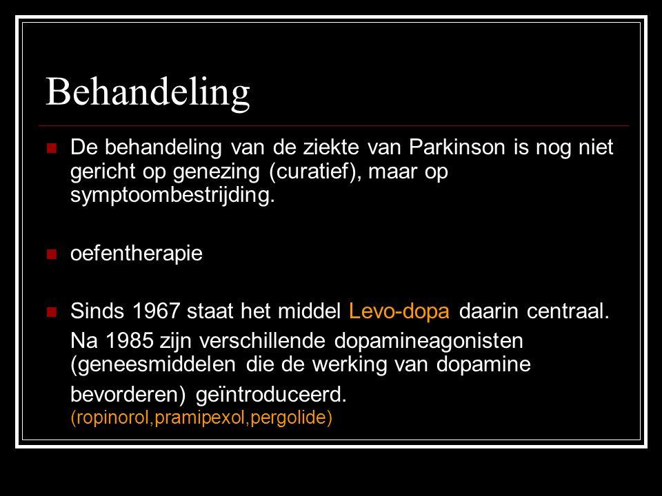 Behandeling De behandeling van de ziekte van Parkinson is nog niet gericht op genezing (curatief), maar op symptoombestrijding.