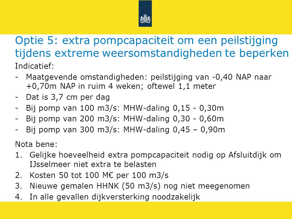 Optie 5: extra pompcapaciteit om een peilstijging tijdens extreme weersomstandigheden te beperken