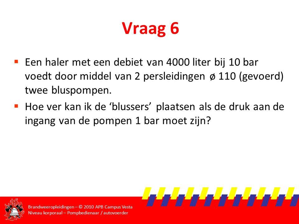 Vraag 6 Een haler met een debiet van 4000 liter bij 10 bar voedt door middel van 2 persleidingen ø 110 (gevoerd) twee bluspompen.