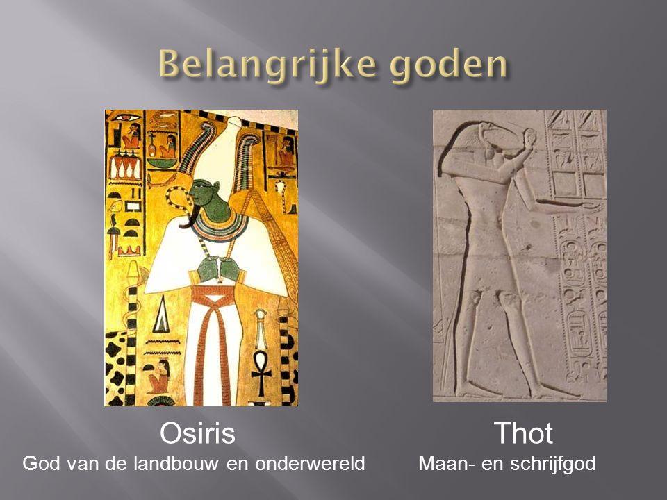 Belangrijke goden Osiris Thot God van de landbouw en onderwereld