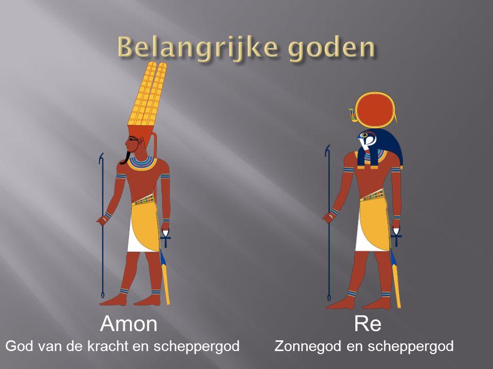 Belangrijke goden Amon Re God van de kracht en scheppergod