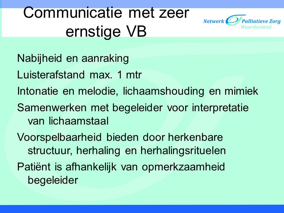 Communicatie met zeer ernstige VB