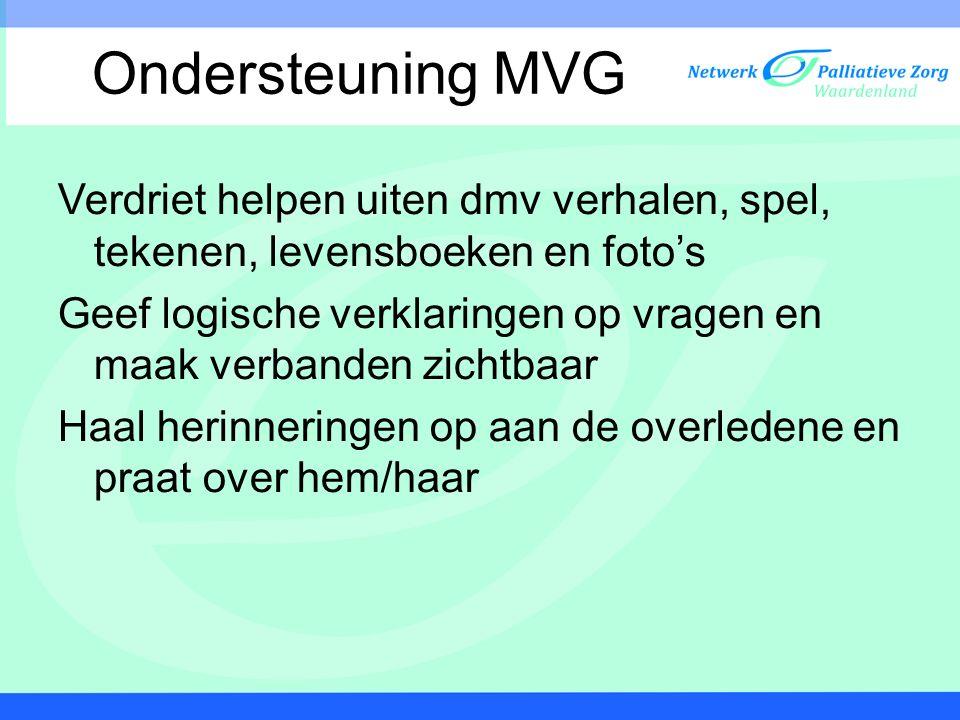 Ondersteuning MVG Verdriet helpen uiten dmv verhalen, spel, tekenen, levensboeken en foto's.