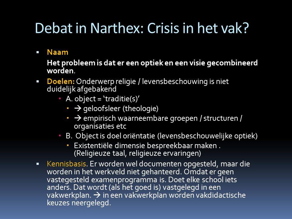 Debat in Narthex: Crisis in het vak
