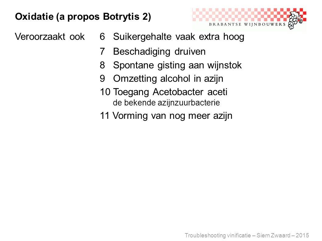 7 Beschadiging druiven Oxidatie (a propos Botrytis 2)