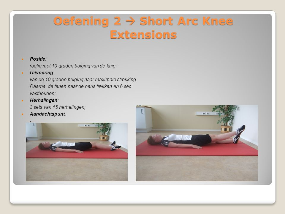 Oefening 2  Short Arc Knee Extensions