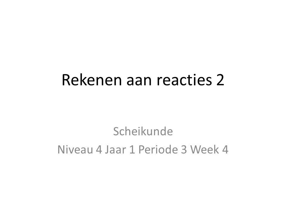 Scheikunde Niveau 4 Jaar 1 Periode 3 Week 4