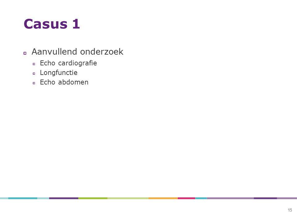 Casus 1 Aanvullend onderzoek Echo cardiografie Longfunctie