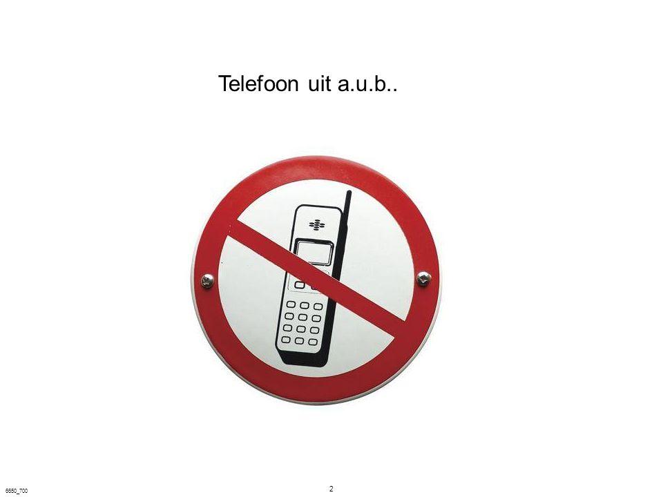 Telefoon uit a.u.b.. 6650_700 2