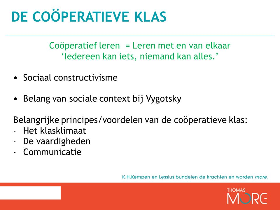 De coöperatieve klas Coöperatief leren = Leren met en van elkaar