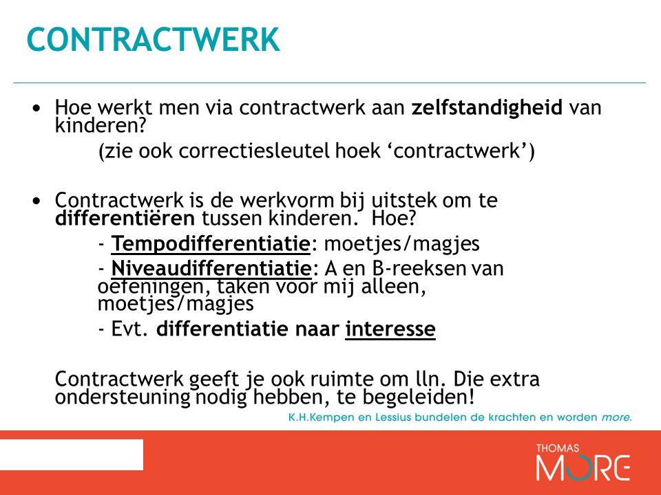 contractwerk Hoe werkt men via contractwerk aan zelfstandigheid van kinderen (zie ook correctiesleutel hoek 'contractwerk')