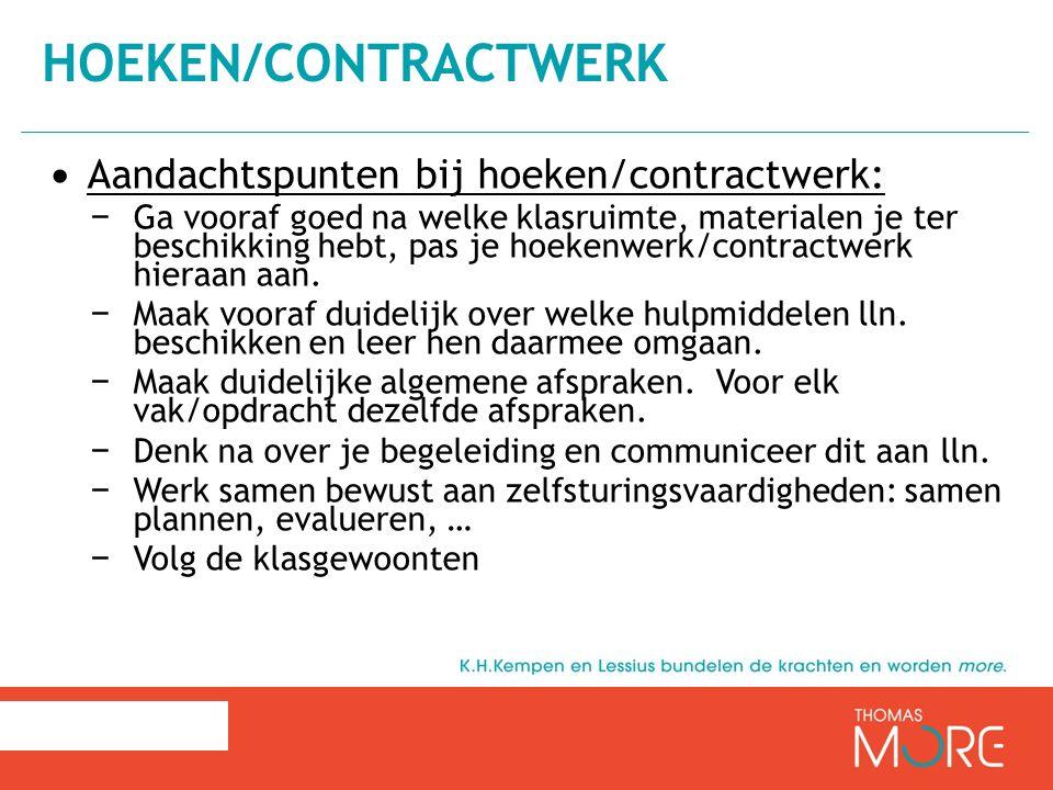 Hoeken/contractwerk Aandachtspunten bij hoeken/contractwerk: