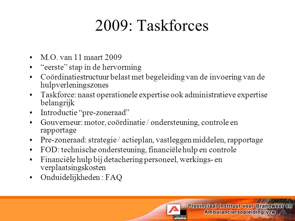 2009: Taskforces M.O. van 11 maart 2009 eerste stap in de hervorming