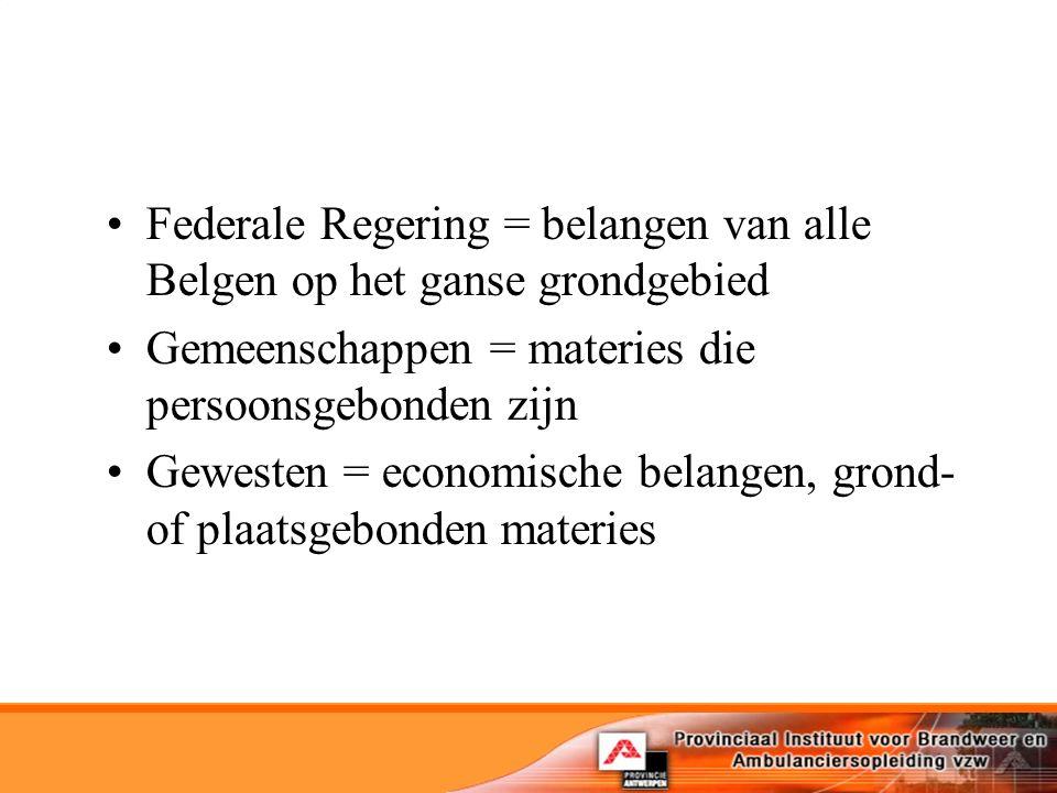 Federale Regering = belangen van alle Belgen op het ganse grondgebied