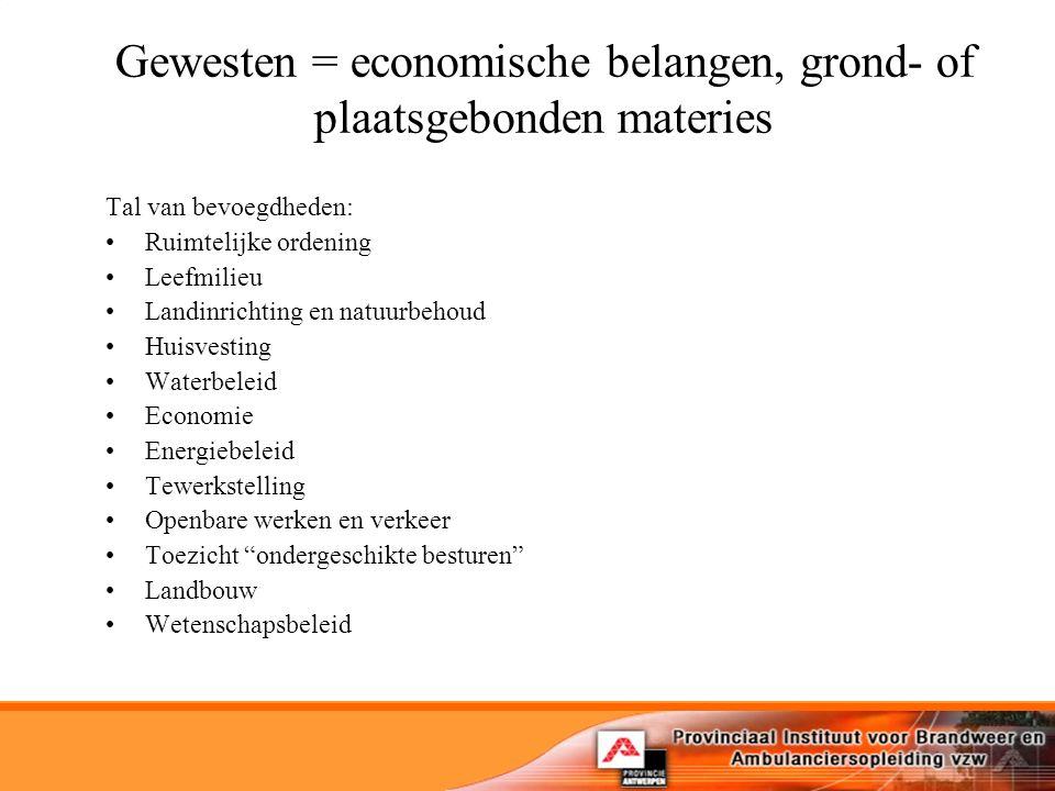 Gewesten = economische belangen, grond- of plaatsgebonden materies