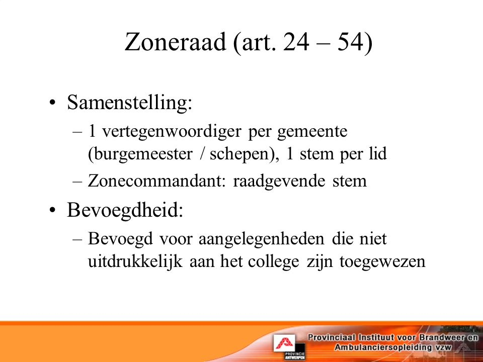 Zoneraad (art. 24 – 54) Samenstelling: Bevoegdheid: