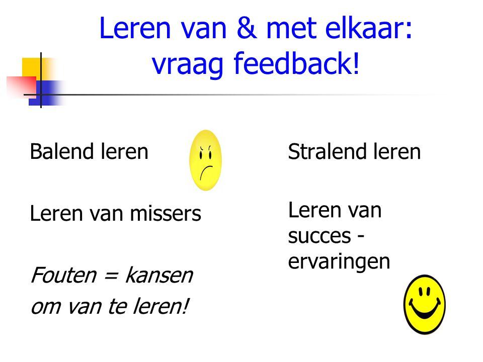Leren van & met elkaar: vraag feedback!