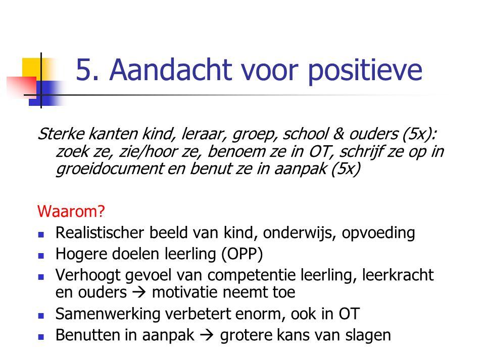 5. Aandacht voor positieve