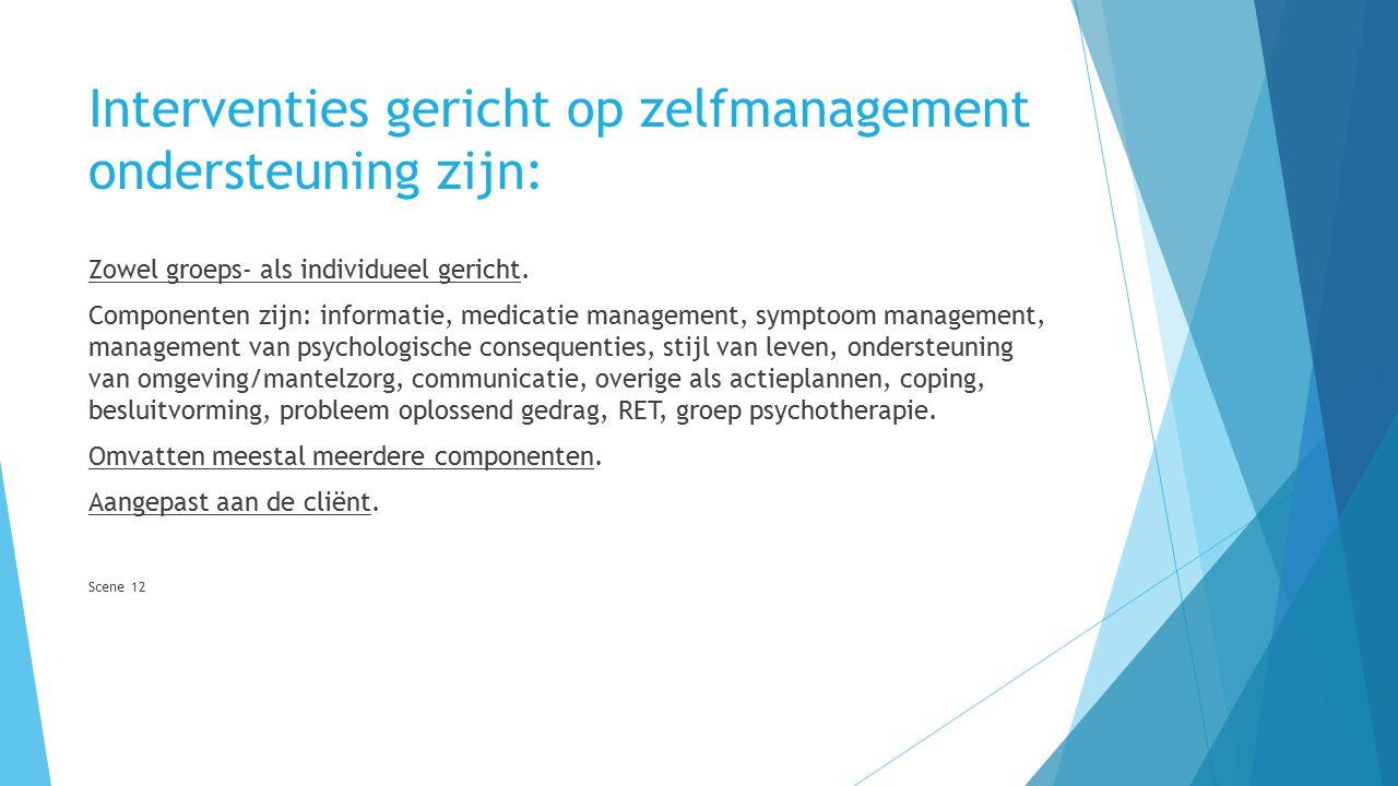 Interventies gericht op zelfmanagement ondersteuning zijn: