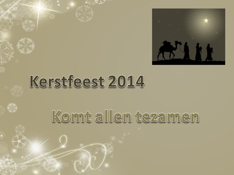 Kerstfeest 2014 Komt allen tezamen