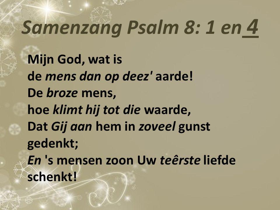 Samenzang Psalm 8: 1 en 4