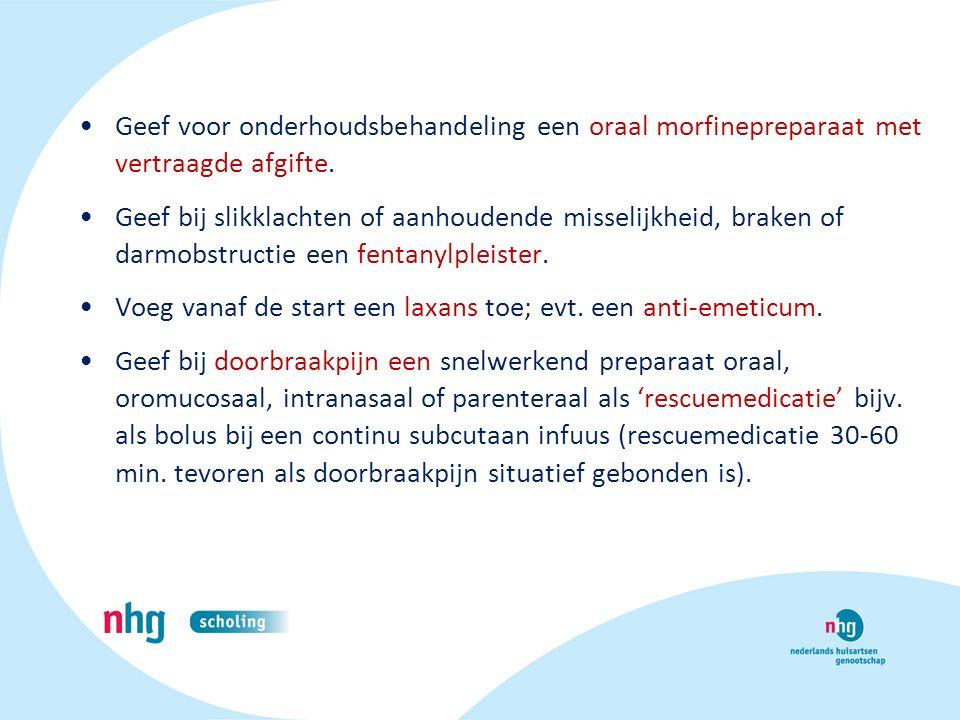 Geef voor onderhoudsbehandeling een oraal morfinepreparaat met vertraagde afgifte.