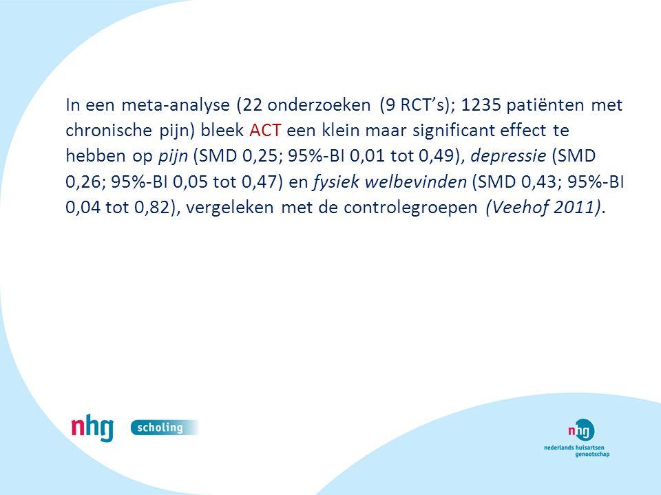 In een meta-analyse (22 onderzoeken (9 RCT's); 1235 patiënten met chronische pijn) bleek ACT een klein maar significant effect te hebben op pijn (SMD 0,25; 95%-BI 0,01 tot 0,49), depressie (SMD 0,26; 95%-BI 0,05 tot 0,47) en fysiek welbevinden (SMD 0,43; 95%-BI 0,04 tot 0,82), vergeleken met de controlegroepen (Veehof 2011).