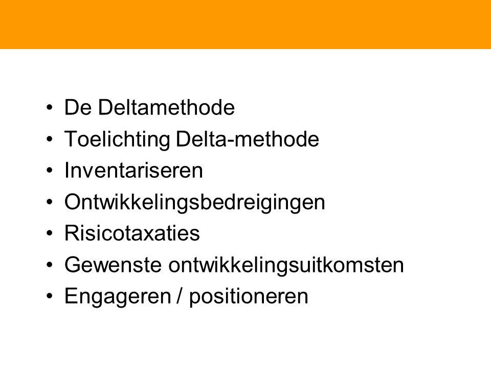 De Deltamethode Toelichting Delta-methode. Inventariseren. Ontwikkelingsbedreigingen. Risicotaxaties.