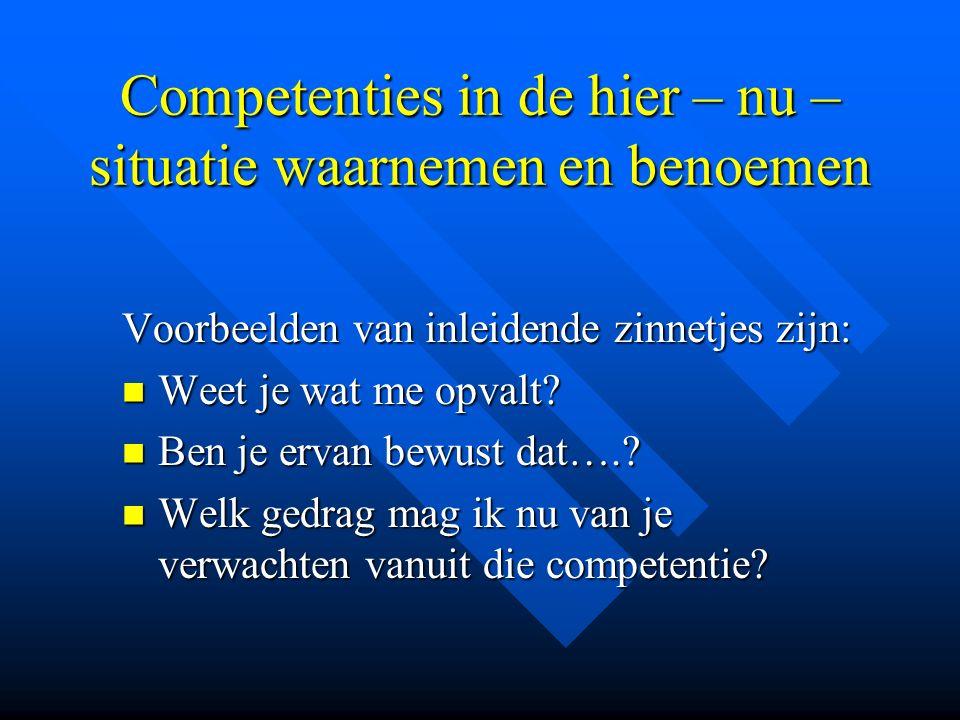 Competenties in de hier – nu – situatie waarnemen en benoemen