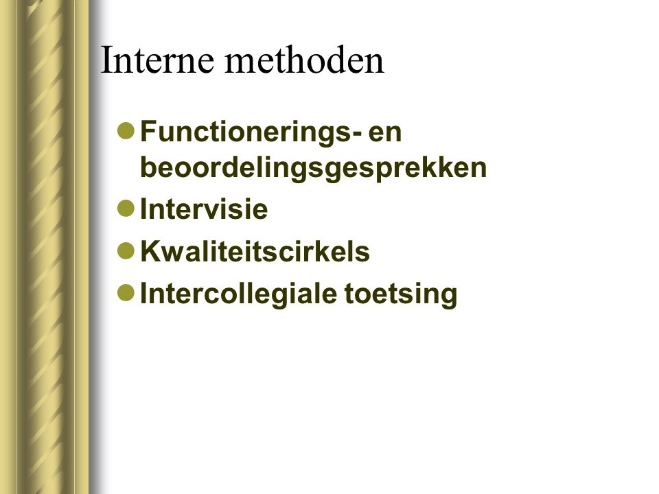 Interne methoden Functionerings- en beoordelingsgesprekken Intervisie
