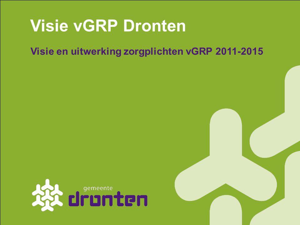 Visie vGRP Dronten Visie en uitwerking zorgplichten vGRP 2011-2015