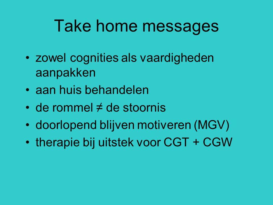Take home messages zowel cognities als vaardigheden aanpakken
