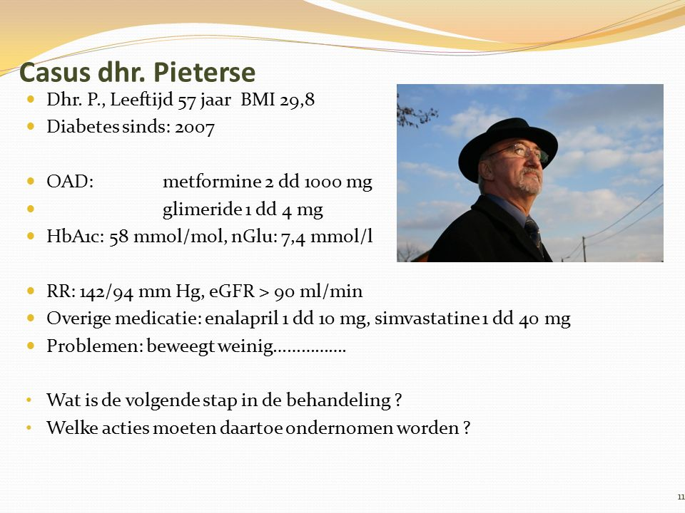 Casus dhr. Pieterse Dhr. P., Leeftijd 57 jaar BMI 29,8